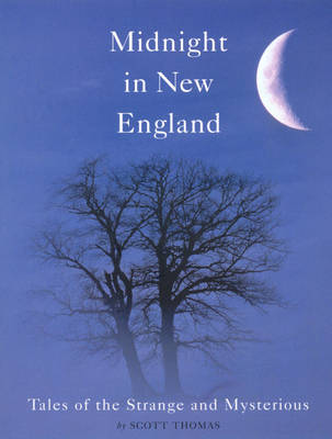 Midnight in New England: Strange and Mysterious Tales (Paperback)