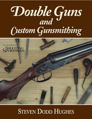 Double Guns and Custom Gunsmithing (Hardback)