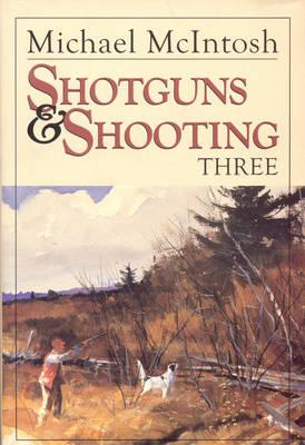 Shotguns and Shooting Three (Hardback)