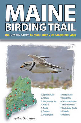 Maine Birding Trail: The Official Guide to More Than 260 Accessible Sites (Paperback)