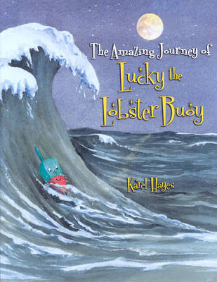 The Amazing Journey of Lucky the Lobster Buoy (Hardback)