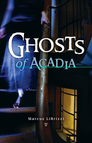 Ghosts of Acadia (Paperback)