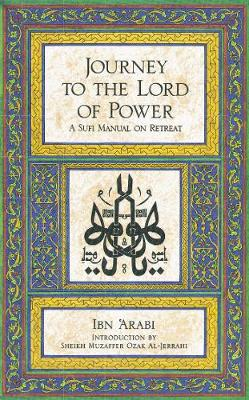 Journey to the Lord of Power: Sufi Manual on Retreat (Paperback)