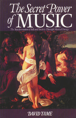 The Secret Power of Music: The Trasnformation of Self and Society Through Musical Energy (Paperback)