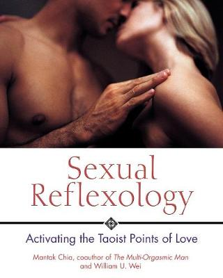 Sexual Reflexology: Activating the Taoist Points of Love (Paperback)