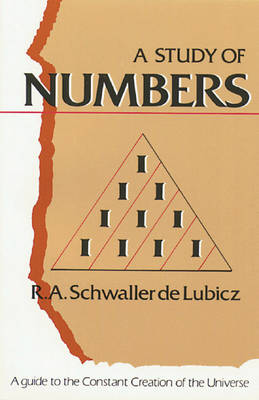 A Study of Numbers: A Guide to the Constant Creation of the Universe (Paperback)
