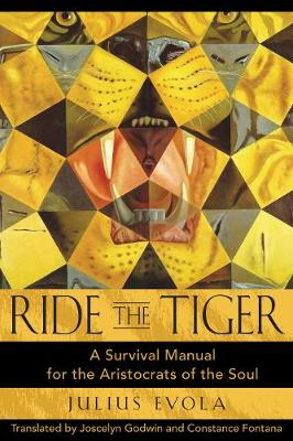Ride the Tiger: A Survival Manual for the Aristocrats of the Soul (Hardback)