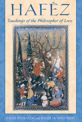 Hafez: Teachings of the Philosopher of Love (Paperback)