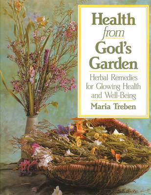 Health from God's Garden: Herbal Remedies for Glowing Health and Well-Being (Paperback)