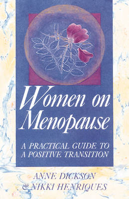 Women on Menopause: A Practical Guide to a Positive Transition (Paperback)