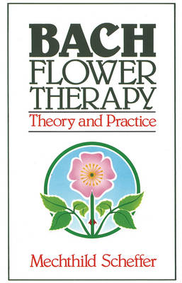 Bach Flower Therapy: Theory and Practice (Paperback)