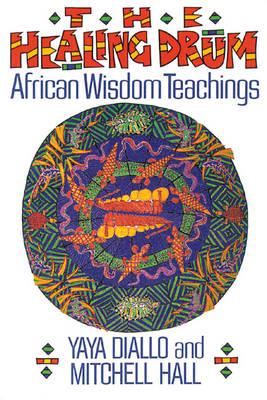 The Healing Drum: African Wisdom Teachings (Paperback)
