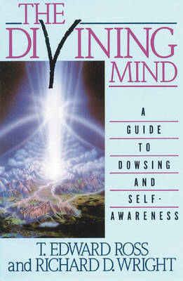 The Divining Mind: A Guide to Dowsing and Self-Awareness (Paperback)