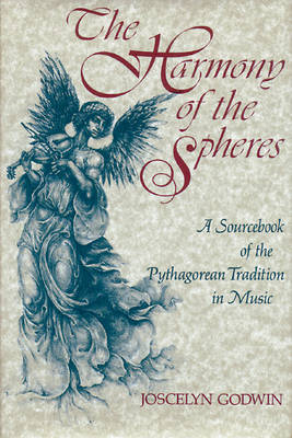 Harmony of the Spheres: A Sourcebook of the Pythagorean Tradition in Music (Paperback)