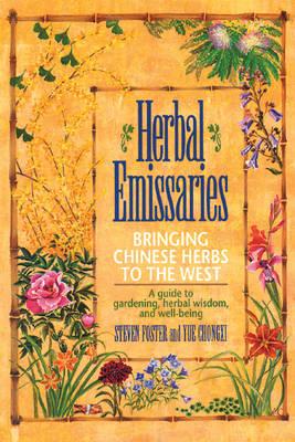 Herbal Emissaries - Bringing Chinese Herbs to the West: Bringing Chinese Herbs to the West (Paperback)