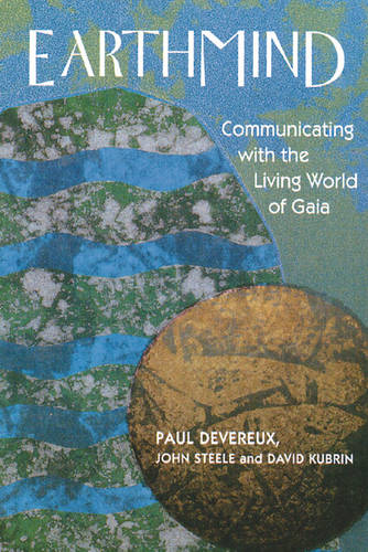 Earthmind: Communicating with the Living World of Gaia (Paperback)