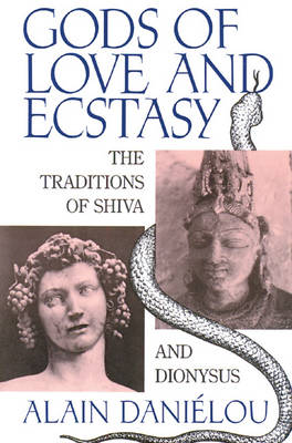 Gods of Love and Ecstasy: The Traditions of Shiva and Dionysus (Paperback)