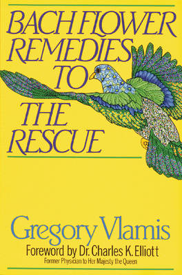 Bach Flower Remedies to the Rescue (Paperback)