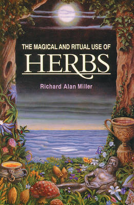 The Magical and Ritual Use of Herbs (Paperback)