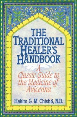 The Traditional Healer's Handbook: Classic Guide to the Medicine of Avicenna (Paperback)
