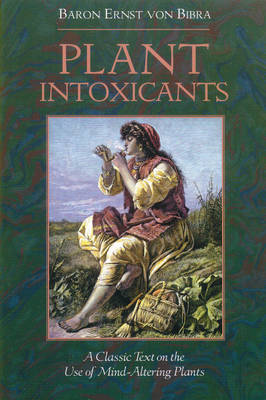 Plant Intoxicants: Classic Text on the Use of Mind-Altering Plants (Paperback)