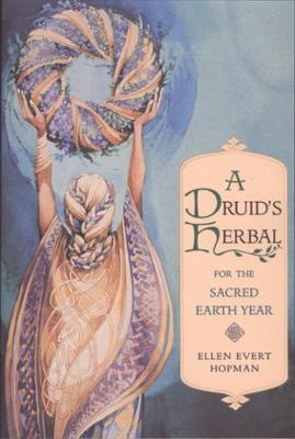 A Druid's Herbal for the Sacred Earth Year: For the Sacred Earth Year (Paperback)