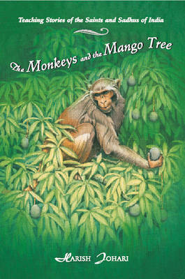 Monkeys and the Mango Tree: Teaching Stories of the Saints and Sadhus of India (Paperback)