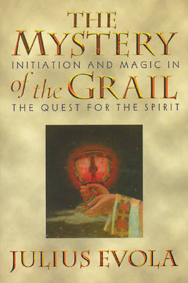 The Mystery of the Grail: Initation and Magic in the Quest for the Spirit (Paperback)