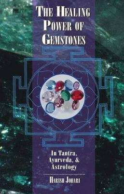 The Healing Power of Gemstones: In Tantra, Ayurveda and Astrology (Paperback)