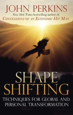 Shape Shifting: Shamanic Techniques for Self-Transformation (Paperback)