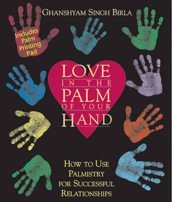 Love in the Palm of Your Hand: How to Use Palmistry for Successful Relationships (Paperback)