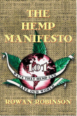 The Hemp Manifesto: 108 Ways That Hemp Can Save Our World (Paperback)