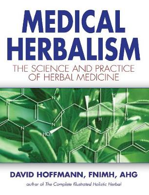 Medical Herbalism: Principles and Practices (Hardback)