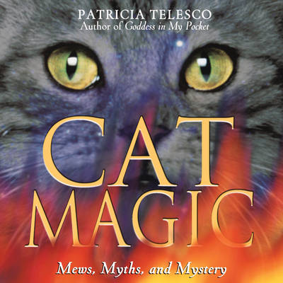 Cat Magic: Mews Myths and Mystery (Paperback)
