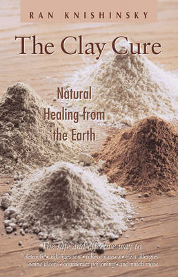 Clay Cure: Natural Healing from the Earth (Paperback)