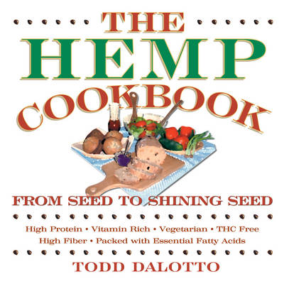 The Hemp Cookbook: From Seed to Shining Seed (Paperback)