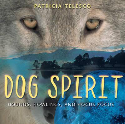 Dog Spirit: Hounds, Howlings and Hocus Pocus (Paperback)