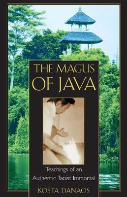 The Magus of Java: Teachings of an Authentic Taoist Immortal (Paperback)