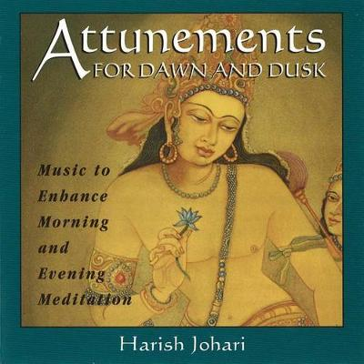 Attunements for Dawn and Dusk: Music to Enhance Morning and Evening Meditation (Paperback)