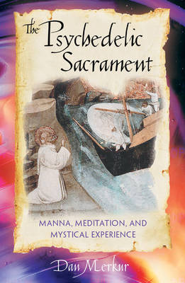 The Psychedelic Sacrament: Manna Meditation and Mystical Experience (Paperback)