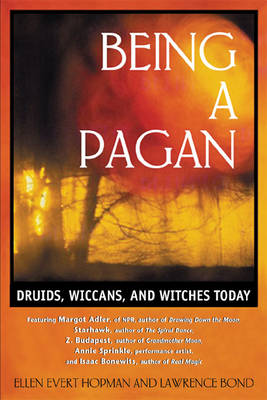 Being a Pagan: Druids Wiccans and Witches Today (Paperback)