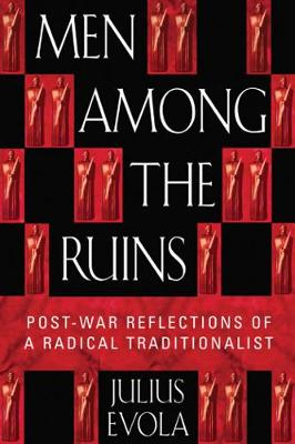 Men Among the Ruins: Post-War Reflections of a Radical Traditionalist (Paperback)