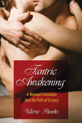 Tantric Awakening: Womans Initiation into the Path of Ecstasy (Paperback)