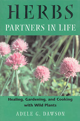Herbs: Healing Gardening and Cooking with Wild Plants (Paperback)