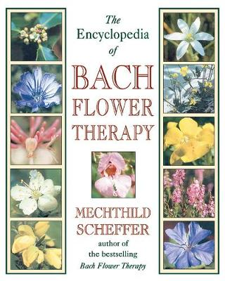 The Encyclopaedia of Bach Flower Therapy (Paperback)