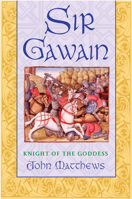 Sir Gawain: Knight of the Goddess (Paperback)