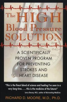 The High Blood Pressure Solution: A Natural Program for Preventing Strokes and Heart Disease (Paperback)