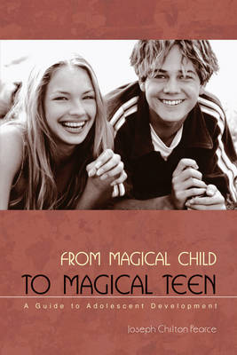 From Magical Child to Magical Teen: A Guide to Adolescent Development (Paperback)