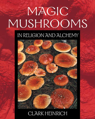 Magic Mushrooms in Religion and Alchemy (Paperback)