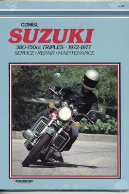 Suzuki 380/750cc Triples, 1972-77 (Paperback)